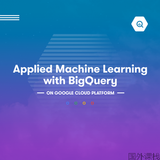 在Google Cloud Platform上使用BigQuery应用机器学习